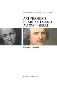 Patrick Michel - Art français et art allemand au XVIIIe siècle - Regards croisés.