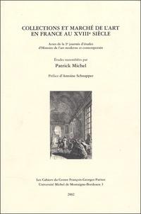 Patrick Michel - Collections et marchés de l'art en France au XVIIIe siècle.