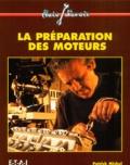 Patrick Michel - La préparation des moteurs.