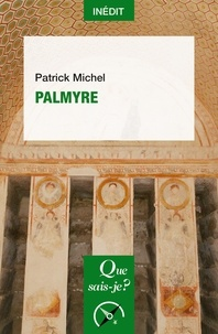 Patrick Michel - Palmyre.