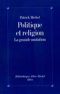 Patrick Michel et Patrick Michel - Politique et religion.