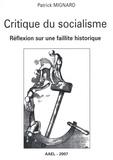 Patrick Mignard - Critique du socialisme - Réflexion sur une faillite historique.