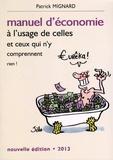 Patrick Mignard - Manuel d'économie à l'usage de celles et ceux qui n'y comprennent rien !.