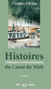 Patrick Milani - Histoires ordinaires et extraordinaires du Canal du Midi.