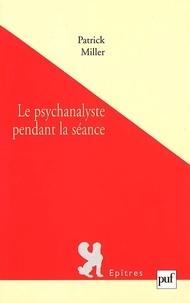 Patrick Miller - Le psychanalyste pendant la séance.