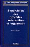 Patrick Millot - Supervision des procédés automatisés et ergonomie.