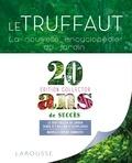 Patrick Mioulane - Le Truffaut - La nouvelle encyclopédie du jardin.