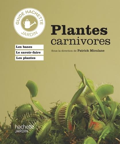 Patrick Mioulane - Plantes carnivores.