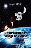 Patrick Misse - L'extraordinaire voyage de Cyrano (Comédie Héroïque).