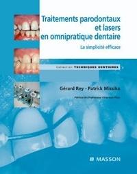 Patrick Missika et Gérard Rey - Traitements parodontaux et lasers en omnipratique dentaire - La simplicité efficace.