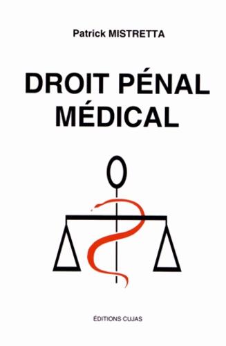 Patrick Mistretta - Droit Pénal Médical.