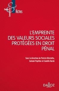 Patrick Mistretta et Salomé Papillon - L'empreinte des valeurs sociales protégées en droit pénal.