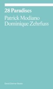 Patrick Modiano et Dominique Zehrfuss - 28 paradises.