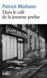Patrick Modiano - Dans le café de la jeunesse perdue.