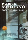 Patrick Modiano - In the Café of Lost Youth.