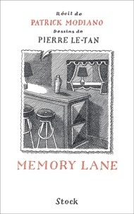 Patrick Modiano et Pierre Le-Tan - Memory Lane.