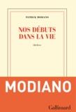 Patrick Modiano - Nos débuts dans la vie.