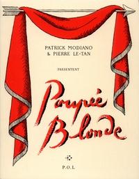 Patrick Modiano et Pierre Le-Tan - Poupée blonde - De Pierre-Michel Wals.