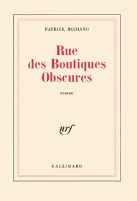 Patrick Modiano - Rue des boutiques obscures.