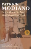 Patrick Modiano - So You Don't Get Lost in the Neighbourhood.