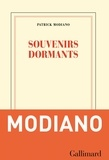 Patrick Modiano - Souvenirs dormants.