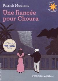 Patrick Modiano et Dominique Zehrfuss - Une fiancée pour Choura.