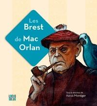 Patrick Monéger - Les Brest de Mac Orlan.