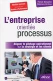 Patrick Mongillon et Stéphane Verdoux - L'entreprise orientée processus - Aligner le pilotage opérationnel sur la stratégie et les clients.