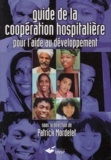 Patrick Mordelet et  Collectif - Guide de la coopération hospitalière pour l'aide au développement.
