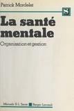 Patrick Mordelet - La Santé mentale - Organisation et gestion.