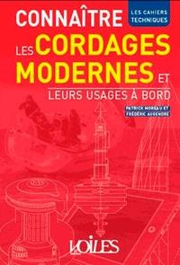 Patrick Moreau et Frédéric Augendre - Connaître les cordages modernes et leurs usages à bord.
