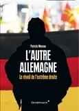 Patrick Moreau - L'autre Allemagne - Le réveil de l'extrême droite.