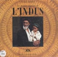 Patrick Moreau et Philippe Fabry - Les derniers seigneurs de l'Indus.