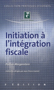 Patrick Morgenstern - Initiation à l'intégration fiscale.
