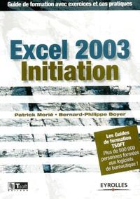 Patrick Morié et Bernard-Philippe Boyer - Excel 2003 initiation.