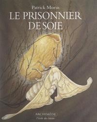 Patrick Morin et André Pouvreau - Le prisonnier de soie.