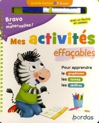 Patrick Morize - Mes activités effaçables Grande section - Pour apprendre le graphisme, les lettres, les chiffres. Avec un feutre.