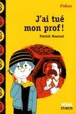 Patrick Mosconi - J'ai tué mon prof !.