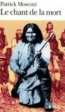 Patrick Mosconi - Le chant de la mort - Pour une douleur apache.