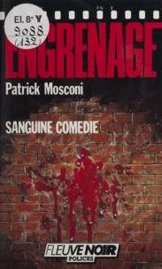 Patrick Mosconi - Sanguine comédie.