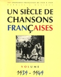 Patrick Moulou - Un siècle de chansons françaises - Volume 1939-1949.