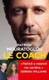 Patrick Mouratoglou - Le coach.