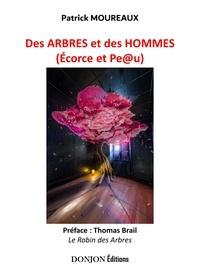 Patrick Moureaux et Thomas Brail - Des arbres et des hommes - ÉCORCE ET PEAU.