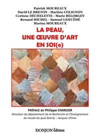 Patrick Moureaux et David Le Breton - La peau, une oeuvre d'art en soi(e).