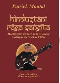 Patrick Moutal - Hindustani Raga Sangita :  Mécanismes de base de la musique classique du nord de l'Inde.