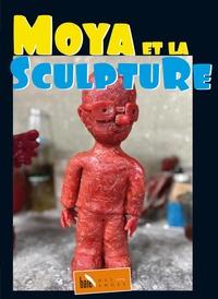 Patrick Moya - Moya et la sculpture.