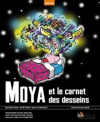 Patrick Moya - Moya et le carnet des desseins.