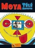 Patrick Moya - Moya télé-artiste.