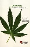 Patrick Mura et Jean-Pierre Goullé - Cannabis : ce qu'il faut savoir et faire savoir.