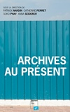 Patrick Nardin et Catherine Perret - Archives au présent.